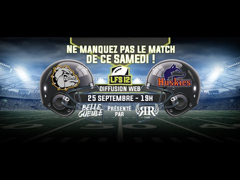 Week 6 LFS12 2021 : Bulldogs vs Huskies (25/09/21)