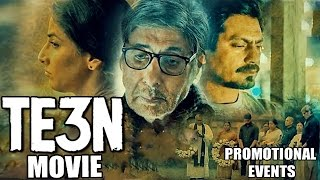 Nonton Te3n Movie  2016    Amitabh Bachchan  Vidya Balan  Nawazuddin Siddiqui   Promotional Events Film Subtitle Indonesia Streaming Movie Download