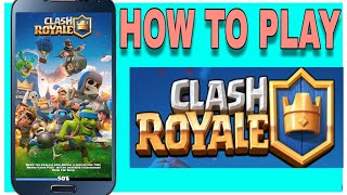 How to play Clash Royale | game play in full detail in hindi | game for android and ios