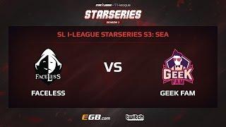 Team Faceless vs Geek Fam, Game 1, SL i-League StarSeries Season 3, SEA