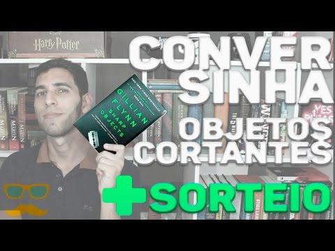 RESENHA OBJETOS CORTANTES, GILLIAN FLYNN (sem spoiler) + SORTEIO! | Livraria em Casa