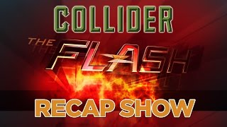 Collider's 'The Flash Recap Show' Season 2, Episode 22 'Invincible' by Collider