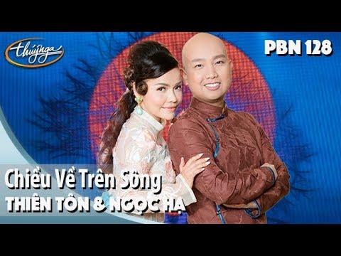 PBN 128 | Thiên Tôn & Ngọc Hạ - Chiều Về Trên Sông - Thời lượng: 5 phút và 25 giây.