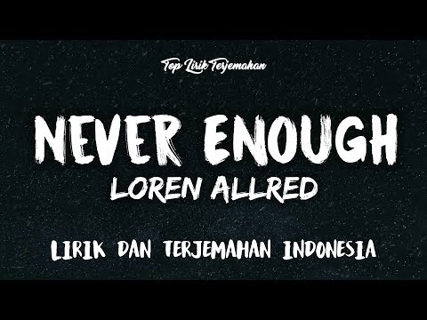 Never Enough - Loren Allred ( Lirik Terjemahan Indonesia )