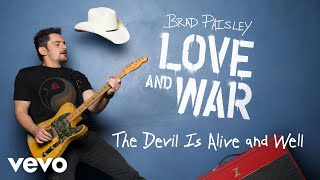 "Get ""The Devil Is Alive and Well"" on Brad Paisley's new album, LOVE AND WAR, available now: smarturl.it/bploveandwar?IQid=YThttp://vevo.ly/ix23nd"