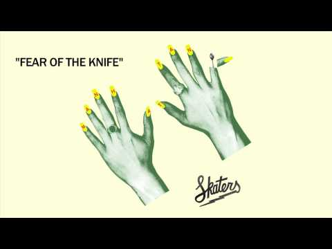 SKATERS - Fear Of The Knife [Official Audio]