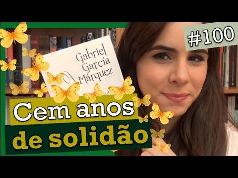 CEM ANOS DE SOLIDÃO, GABRIEL GARCÍA MÁRQUEZ (#100)