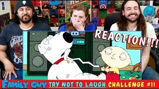FAMILY GUY TRY NOT TO LAUGH CHALLENGE! l Family Guy Funniest Moments #11 REACTION!!! by The Reel Rejects