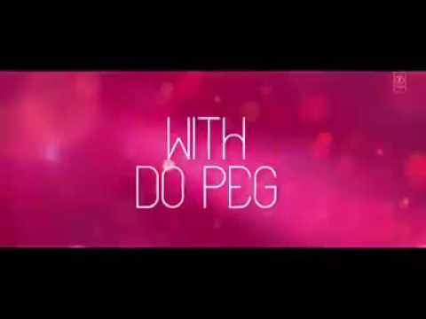 Do Peg Maar Full Hd Song.neha Kakkar New Song