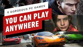 9 Gorgeous PC Games You Can Play Anywhere by IGN