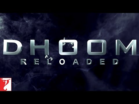 DHOOM Reloaded - The Chase Continues