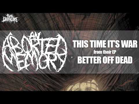 An Aborted Memory - This Time It's War (NEW!) (+ Lyrics) [HQ]