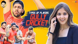Video Types of Players in Gully Cricket | By Pranav Nagpal (VERY RELATABLE) MP3, 3GP, MP4, WEBM, AVI, FLV Agustus 2018