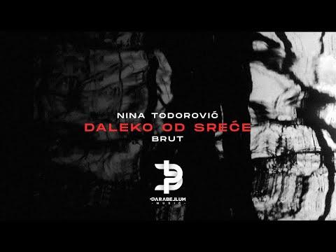 Nina Todorović x Brut - Daleko od sreće
