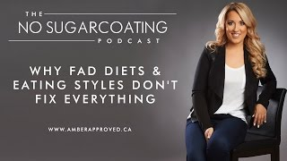 Why Fad Diets & Eating Styles Don't Fix Everything