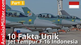 Video 10 Fakta Unik Pesawat Tempur F 16 Indonesia (Part 1) MP3, 3GP, MP4, WEBM, AVI, FLV November 2017
