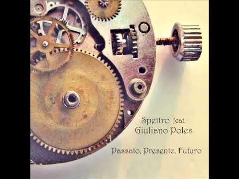 Spettro feat. Giuliano Poles - Passato, Presente, Futuro (Slam Poetry)