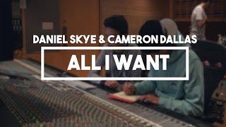 Daniel Skye & Cameron Dallas - All I Want   Lyrics