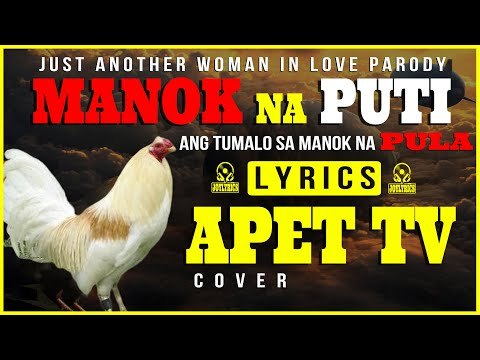 Manok Na Puti Lyrics | Manok Na Pula | Just Another Woman in Love -  PARODY