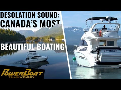 Desolation Sound, BC Might Be Canada's Most Beautiful Boating Destination | PowerBoat TV