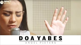 Video Angel Pieters - Doa Yabes MP3, 3GP, MP4, WEBM, AVI, FLV November 2018