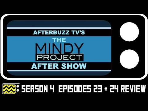 The Mindy Project Season 4 Episodes 23 & 24 Review & After Show | AfterBuzz TV