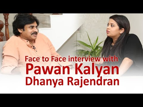 Face to Face interview with Pawan Kalyan || Dhanya Rajendran