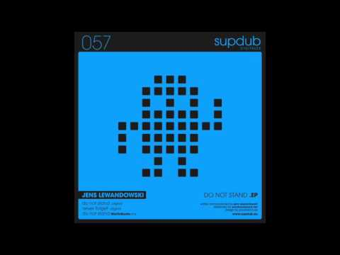 Jens Lewandowski - Do not stand (Original Mix)