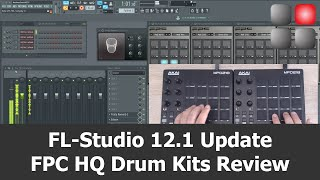 FL Studio 12.1 Update: FPC HQ Drums Review with two MPD218