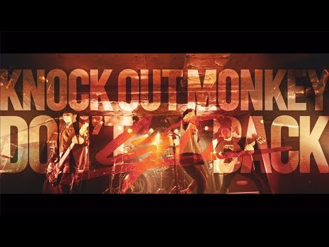 , title : 'KNOCK OUT MONKEY - Don't go back (Official Music Video)'