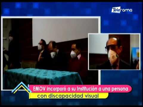 EMOV incorporó a su institución a una persona con discapacidad visual