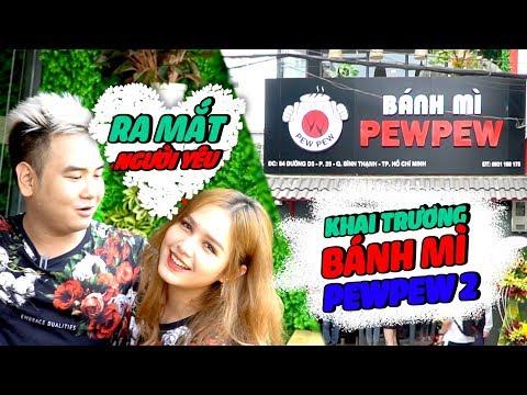 Ra mắt Người Yêu & Khai Trương Bánh Mì Pewpew chi nhánh 2 - Thời lượng: 13 phút.