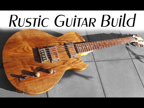 Guitar Build – rustic electric guitar