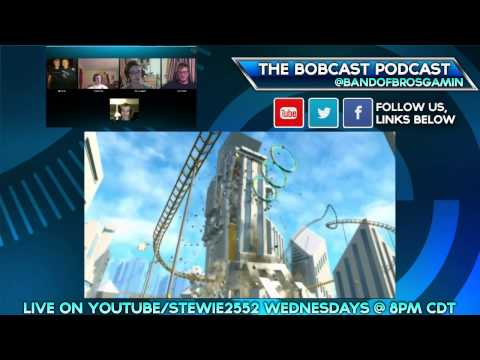 2 4 12 - The BoBCast, streaming live on http://YouTube.com/Stewie2552 every Wednesday at 8PM CDT. Follow us: Facebook | http://goo.gl/MHw3W4 Twitter | http://goo.gl/cphwWa YouTube | http://goo.gl/JFYUpe...