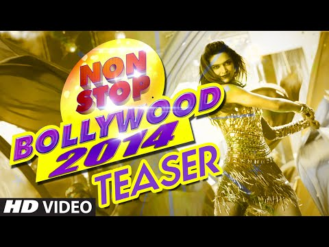 Teaser : Non Stop Bollywood 2014 (Full Video HD)