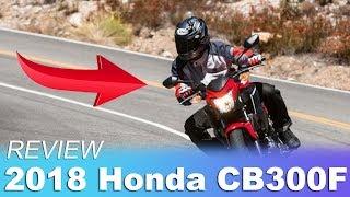 8. 2018 Honda CB300F Review   2018 Honda Motorcycles