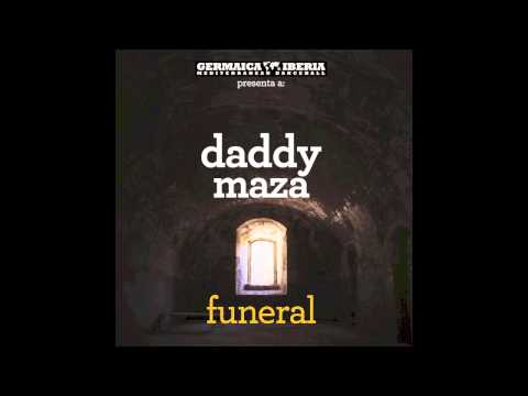 "Daddy Maza – ""Funeral"" [Single]"