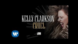 Kelly Clarkson - Cruel [Official Audio]