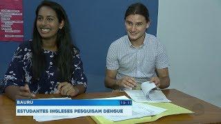 Estudantes britânicos estão em Bauru pesquisando dengue