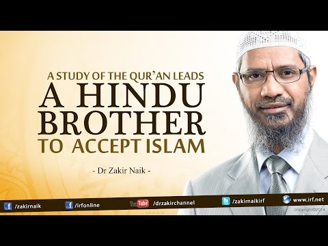 A study of the Qur'an leads a Hindu Brother to accept Islam.