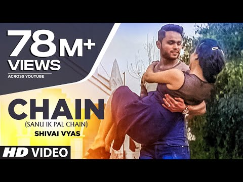 Chain (Sanu Ik Pal Chain) Full Video Song   Shivai Vyas