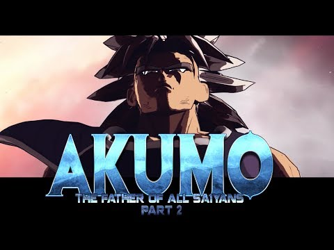 Akumo, The Father of All Saiyans (Part 2)
