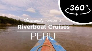Peru Riverboat Ride 360º VR Experience | Tastemade Hors d'oeuVRes by Tastemade