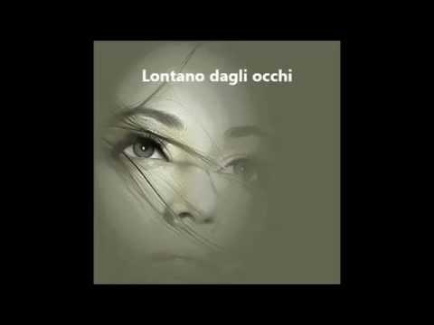, title : 'Lontano dagli occhi.Gianna Nannini'