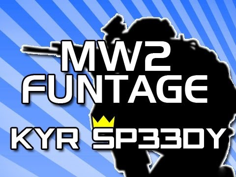 KYR SP33DY - The Claymore King - MW2 Funtage