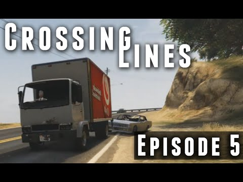 Crossing Lines | Episode 5 (GTA 5 Series)