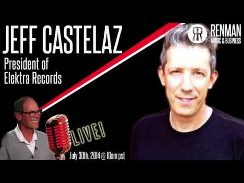Castelaz - Elektra Records President Jeff Castelaz joins us on Renman Live Wednesday July 30th at 10am PST. Here's your chance to talk with a real live major label Pres...