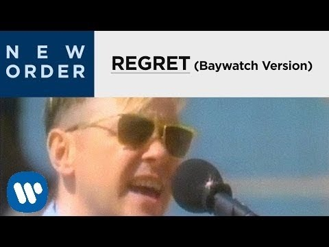 New Order - Regret [Baywatch Version]
