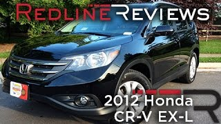 2012 Honda CR-V EX-L Review, Walkaround, Exhaust,&Test Drive