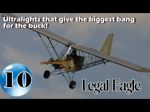 Legal Eagle Ultralight – 12 Ultralight Aircraft that give the biggest bang for the buck!